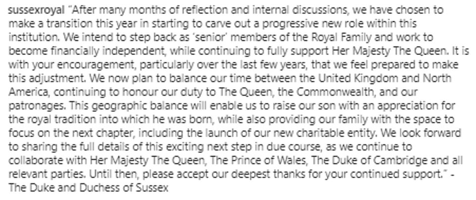 The Duke and Duchess of Sussex released this statement this evening announcing that they will be quitting as senior Royals